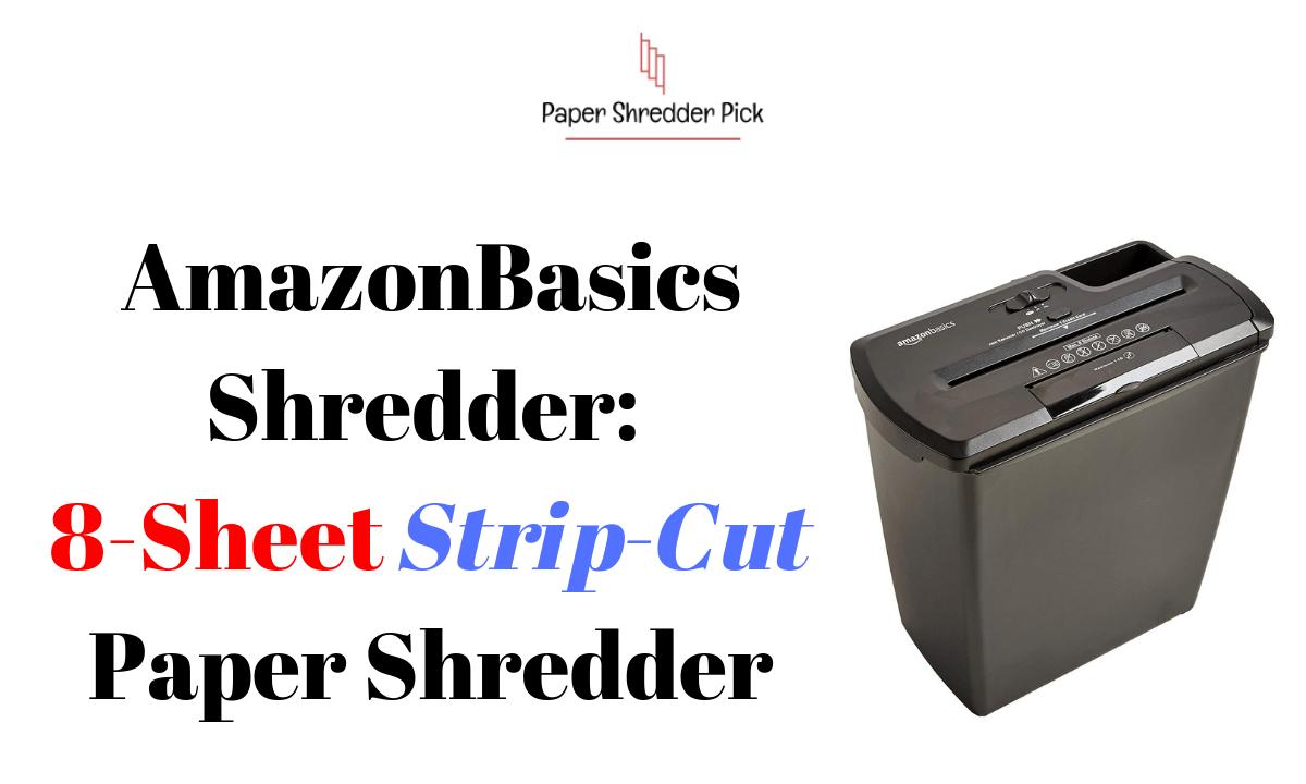 AmazonBasics 8-Sheet Strip Cut Paper Shredder Review 1