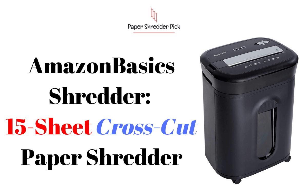 Amazon Basics Shredder: Powerful 15-Sheet Cross-Cut Paper Shredder 1