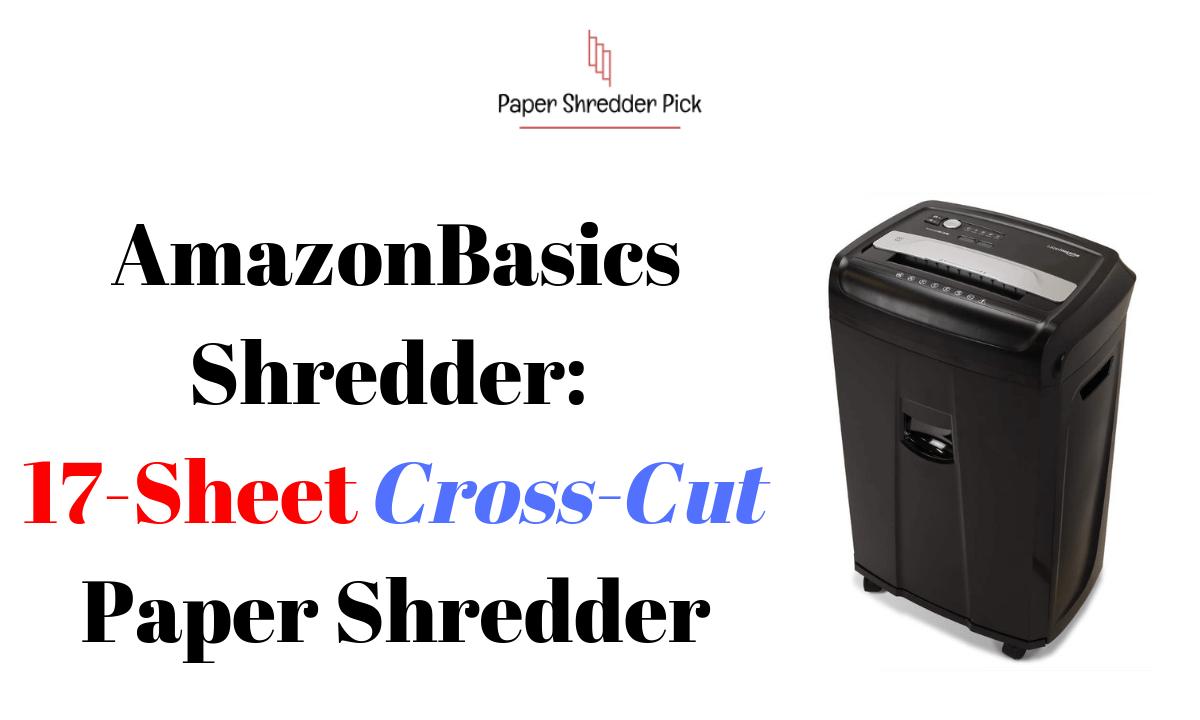AmazonBasics: 17 Sheet High-Security Micro Cut Shredder 1
