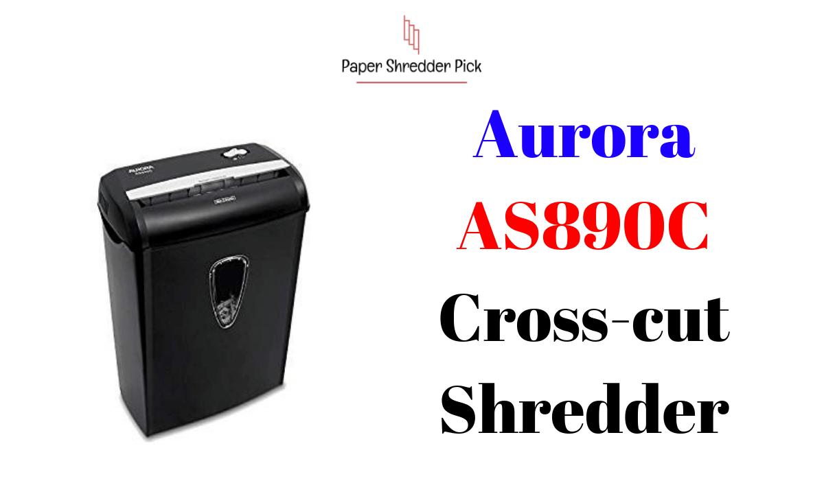 Aurora Paper Shredder: Aurora AS890C Crosscut Shredder Review 1
