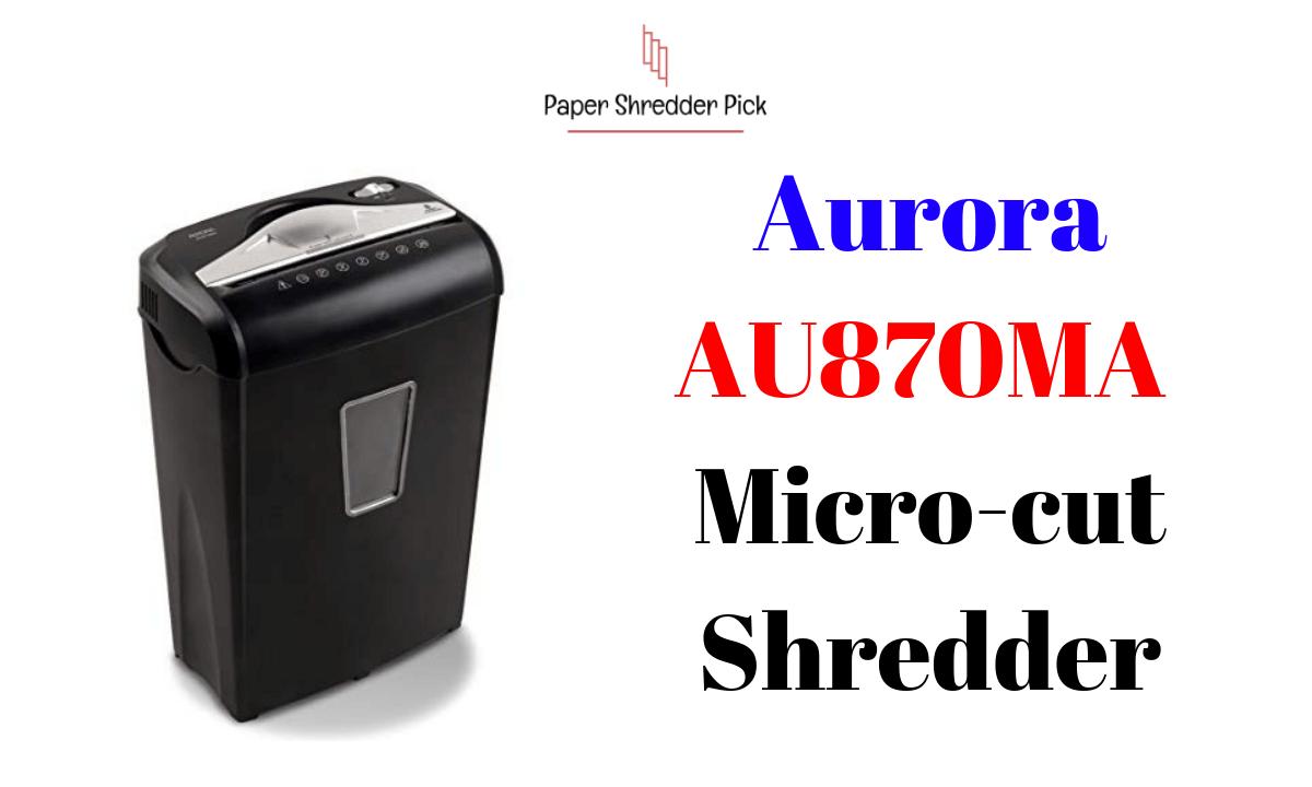 Aurora AU870MA Micro-Cut Shredder Review 1