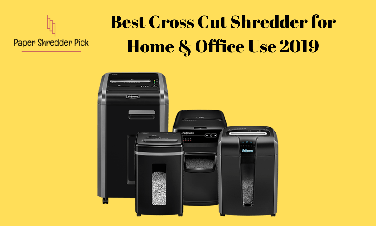 Best Cross Cut Shredder for Home & Office Use 2019 1
