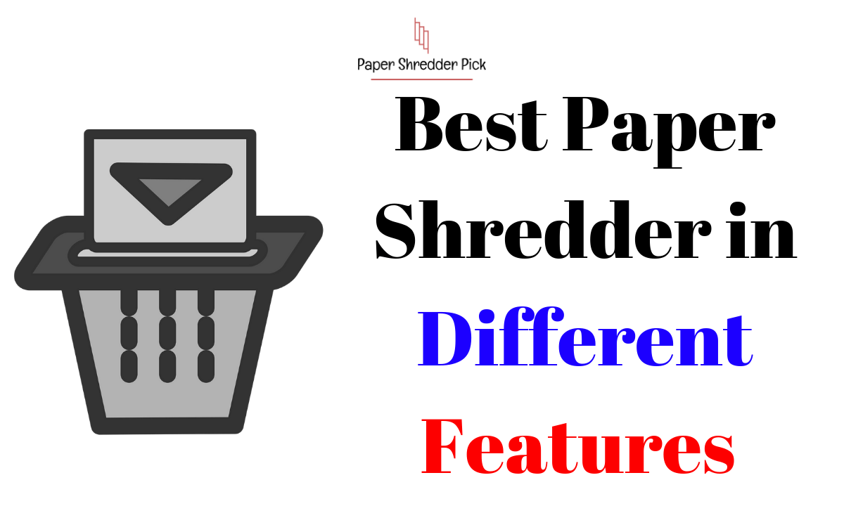 Best Paper Shredder in Different Features Categories for 2019 1