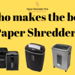Who makes the best paper shredder? 6