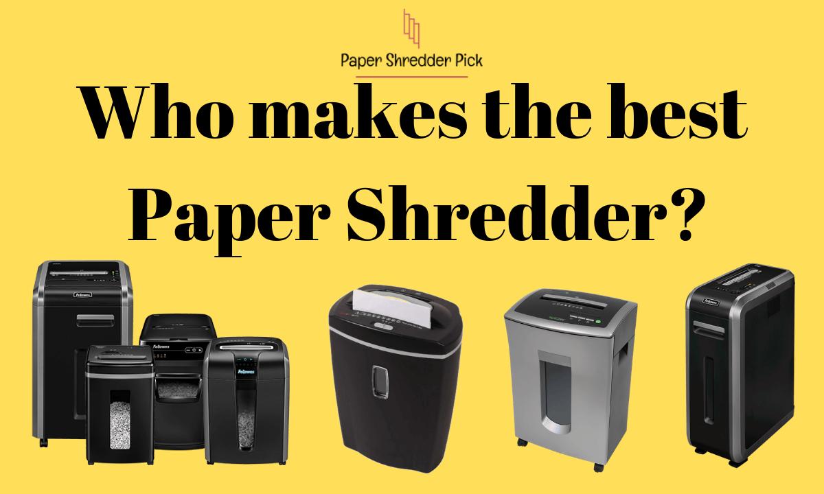 Who makes the best paper shredder? 1